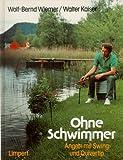 Wiemer, Wolf-Bernd: Ohne Schwimmer. Angeln mit Swing und Quivertip.