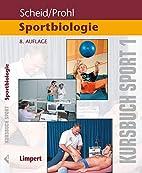 Kursbuch Sport 1: Sportbiologie by Volker…