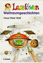 Weltraumgeschichten by Klaus-Peter Wolf