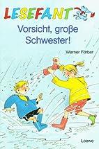 Vorsicht, große Schwester by Werner Färber