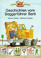Geschichten vom Baggerführer Berti by…