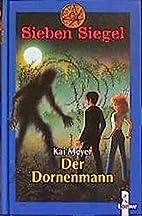 Sieben Siegel 04. Der Dornenmann by Kai…