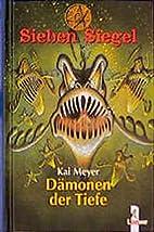 Sieben Siegel 07. Dämonen der Tiefe by Kai…