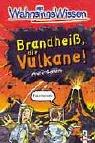 Anita Ganeri: WahnsinnsWissen. Brandheiß, die Vulkane!
