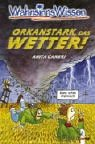 Anita Ganeri: WahnsinnsWissen. Orkanstark, das Wetter!