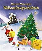 Manfred Mai erzählt Weihnachtsgeschichten…
