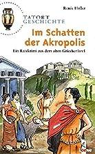 Im Schatten der Akropolis - Ein Ratekrimi…