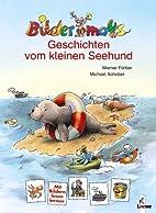 Geschichten vom kleinen Seehund by Werner…
