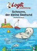 Schnurre, der kleine Seehund by Annette…