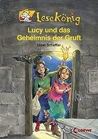 Lucy und das Geheimnis der Gruft by Ursel…