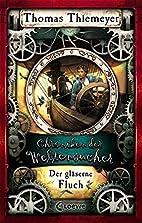 Chroniken der Weltensucher 3 - Der gläserne…