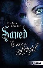 Saved by an Angel by Elizabeth Chandler
