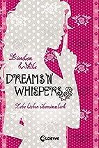 Dreams 'n' Whispers: Lebe lieber…