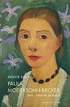 Paula Modersohn-Becker: Paris - Leben wie im…