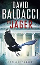 Die Jäger: Thriller by David Baldacci