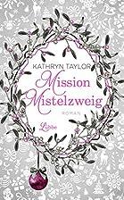 Mission Mistelzweig: Roman (Allgemeine…