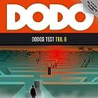 Dodo - Teil 6: Dodos Test: FOLGE 6 by Ivar…