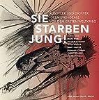 Sie starben jung!: Künstler und Dichter,…