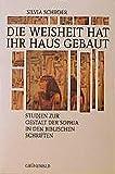 Silvia Schroer: Die Weisheit hat ihr Haus gebaut.