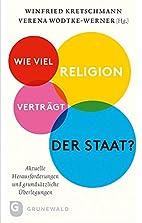 Wie viel Religion verträgt der Staat?:…