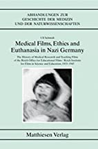 Medical Films, Ethics and Euthanasia in Nazi…