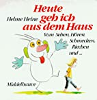 Heute geh ich aus dem Haus by Helme Heine
