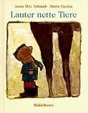 Schmidt, Annie M. G.: Lauter nette Tiere.