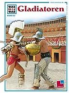 Was ist was?, Bd. 82, Gladiatoren. Kämpfer…
