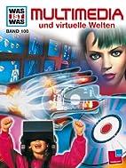 Multimedia und virtuelle Welten by Andreas…