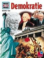 Was ist was?, Demokratie by Claus-Peter…