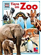 WAS IST WAS, Band 110: Tiere im Zoo by…