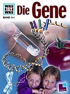 Was ist Was. Die Gene. ( Ab 10 J.). by…