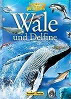 Tessloffs Welt des Wissens: Wale und Delfine…