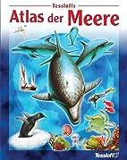 Tessloffs Atlas der Meere by Susan Wells
