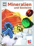 Was ist was?, Bd.45, Mineralien und Gesteine…