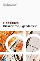Handbuch Diakonische Jugendarbeit by Tobias…