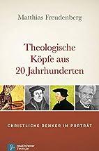 Theologische Köpfe aus 20 Jahrhunderten:…