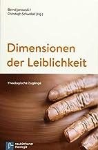 Dimensionen der Leiblichkeit: Theologische…