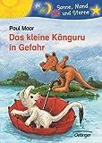 Paul Maar: Das kleine Känguru in Gefahr. Sonne, Mond und Sterne