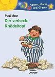 Paul Maar: Der verhexte Knödeltopf. Sonne, Mond und Sterne