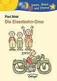 Paul Maar: Die Eisenbahn-Oma. Sonne, Mond und Sterne