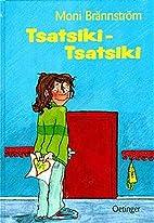 Tsatsiki Tsatsiki by Moni…
