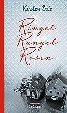 Ringel, Rangel, Rosen by Kirsten Boie