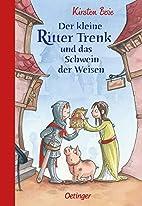 Der kleine Ritter Trenk und das Schwein der…
