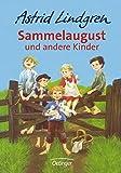 Astrid Lindgren: Sammelaugust und andere Kinder. ( Ab 6 J.)