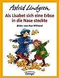 Astrid Lindgren: Als Lisabeth sich eine Erbse in die Nase steckte. ( Ab 6 J.)
