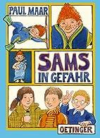 Sams in Gefahr by Paul Maar