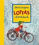 Astrid Lindgren: Lottas Merkbuch. ( Ab 6 J.).