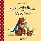 Das große Buch von Kasimir by Lars Klinting