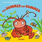 Der Hummer hat Kummer by Susanne Weber
